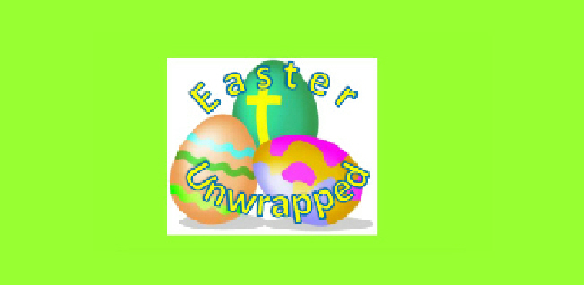 Easter Unwrapped 2018