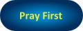 Pray First button